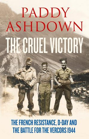 Paddy Ashdown The Cruel Victory