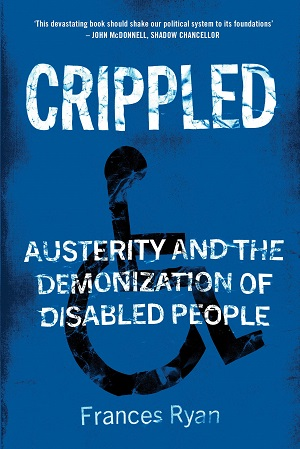Crippled austerity and the demonization of disability people