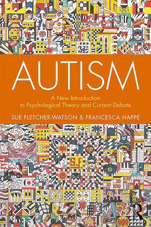 Autism: a new introduction to psychological theory and current debates