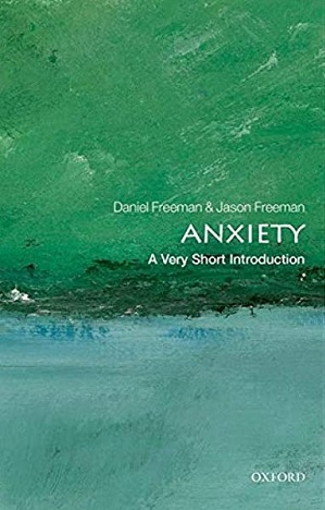 Anxiety : a very short introduction