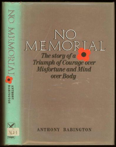 No Memorial : the story of a triumph of courage over misfortune and mind over body